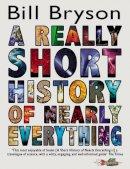 Bill Brayson - A Really Short History of Nearly Everything - 9780552562966 - V9780552562966