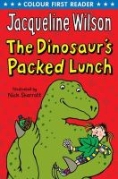 Wilson, Jacqueline - The Dinosaur's Packed Lunch (Colour First Reader) - 9780552564809 - V9780552564809