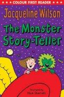 Wilson, Jacqueline - The Monster Story-Teller (Colour First Reader) - 9780552564816 - V9780552564816