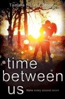 Ireland Stone, Tamara - Time Between Us - 9780552565202 - KIN0007843
