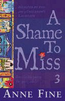 Fine, Anne - Shame To Miss Poetry Collection 3 - 9780552567008 - V9780552567008