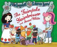 Longstaff, Abie - The Fairytale Hairdresser and Snow White - 9780552567770 - 9780552567770