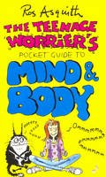 Asquith, Rosalind - Teenage Worrier's Guide to Mind and Body - 9780552571081 - V9780552571081