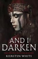 White, Kiersten - And I Darken (The Conqueror's Trilogy) - 9780552573740 - V9780552573740