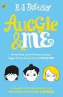 Palacio, R J - Auggie & Me: Three Wonder Stories - 9780552574778 - KTJ0051254