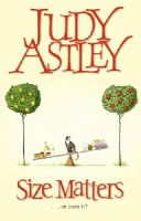 Astley, Judy - Size Matters - 9780552771856 - 9780552771856