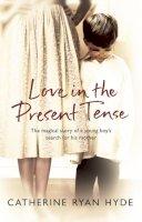Ryan Hyde, Catherine - Love In The Present Tense - 9780552773645 - KRF0037374
