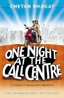 Chetan Bhagat - One Night at the Call Centre: A comedy of romance and crossed lines - 9780552773867 - KNW0008637