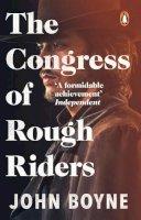 Boyne, John - The Congress of Rough Riders. John Boyne - 9780552776141 - V9780552776141