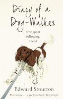 Stourton, Edward - Diary of a Dog-walker - 9780552777278 - V9780552777278