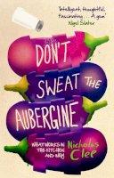 Clee, Nicholas - Don't Sweat the Aubergine - 9780552778008 - V9780552778008