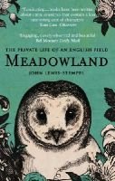 Lewis-Stempel, John - Meadowland: the private life of an English field - 9780552778992 - V9780552778992