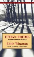 Wharton, Edith - Ethan Frome and Other Short Fiction Ethan Frome and Other Short Fiction Ethan Frome and Other Short Fiction Ethan Frome and Other Short Fiction Ethan (Bantam Classic) - 9780553212556 - KDK0014437
