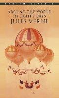Verne, Jules - Around the World in Eighty Days (Bantam Classics) - 9780553213560 - KEC0006615