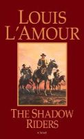 L'Amour, Louis - The Shadow Riders - 9780553231328 - KTK0079446