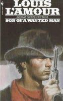 L'Amour, Louis - Son of a Wanted Man: A Novel - 9780553244571 - KTK0079510