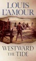 L'Amour, Louis - Westward the Tide - 9780553247664 - KTK0079490