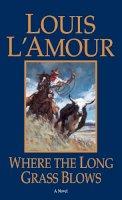 L'Amour, Louis - Where the Long Grass Blows - 9780553281729 - KTK0079479