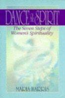 Maria Harris - Dance of the Spirit: Seven Steps of Women's Spirituality - 9780553353068 - KAK0007403
