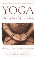 Miller, Barbara Stoler - Yoga: the Discipline of Freedom - 9780553374285 - V9780553374285