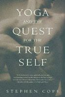 Cope, Stephen - Yoga and the Quest for the True Self - 9780553378351 - V9780553378351