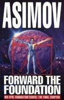 Asimov, Isaac - Forward The Foundation! - 9780553404883 - 9780553404883