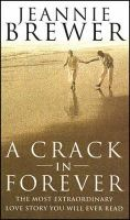Brewer, Jeannie - A Crack in Forever - 9780553409734 - KTJ0008013