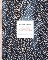 Atwood, Rebecca - Living with Pattern: Color, Texture, and Print at Home - 9780553459449 - V9780553459449