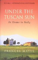 Mayes, Frances - Under the Tuscan Sun - 9780553506679 - KLJ0019995
