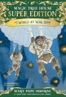 Osborne, Mary Pope - World at War, 1944 (Magic Tree House (R) Super Edition) - 9780553508857 - V9780553508857