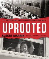 Marrin, Albert - Uprooted: The Japanese American Experience During World War II - 9780553509366 - V9780553509366