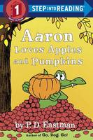 Eastman, P.D. - Aaron Loves Apples and Pumpkins (Step into Reading) - 9780553512342 - V9780553512342