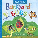 McDonald, Jill - Hello, World! Backyard Bugs - 9780553521054 - V9780553521054