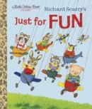 Scarry, Patricia M.; Scarry, Richard - Richard Scarry's Just for Fun - 9780553536621 - V9780553536621