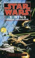 Stackpole, Michael A. - Rogue Squadron (Star Wars: X-Wing Series, Book 1) - 9780553568011 - 9780553568011