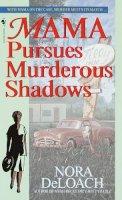 Nora DeLoach - Mama Pursues Murderous Shadows - 9780553577228 - KRS0001741