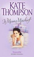 Thompson, Kate - It Means Mischief - 9780553812459 - KRF0018094