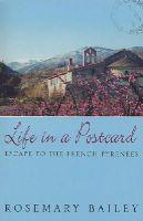 Bailey, Rosemary - Life in a Postcard - 9780553813418 - V9780553813418