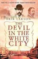 Larson, Erik - THE DEVIL IN THE WHITE CITY - 9780553813531 - V9780553813531