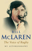 McLaren, Bill - The Voice of Rugby: My Autobiography - 9780553815580 - KOC0017842