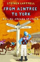 Cartmell, Stephen - From Aintree to York: Racing Around Britain - 9780553817461 - V9780553817461