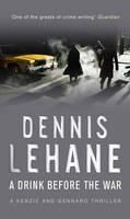 Lehane, Dennis - A Drink Before the War - 9780553818222 - V9780553818222