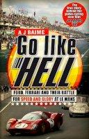 A J Baime - Go Like Hell - 9780553818390 - V9780553818390