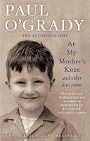O'Grady, Paul - At My Mother's Knee - 9780553819489 - KTJ0021854