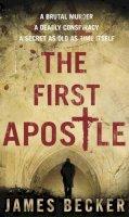 Becker, James - The First Apostle - 9780553819724 - KRS0020097