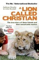 Anthony Bourke, John Rendall - A Lion Called Christian - 9780553820607 - V9780553820607