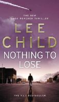 Child, Lee - NOTHING TO LOSE - 9780553824414 - 9780553824414