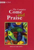 Geoffrey Marshall-Taylor (Compiler) - The Complete Come and Praise: Music Edition - 9780563345817 - V9780563345817