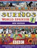 Gonzalez, Mike, Kettle, Luz, Placencia, Maria Elena - Suenos World Spanish 1 (Suenos World Spanish S.) - 9780563472469 - V9780563472469