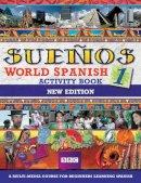 Sanchez, Almudena, Longo, Aurora - Suenos World Spanish 1 Activity Book (English and Spanish Edition) - 9780563472476 - V9780563472476